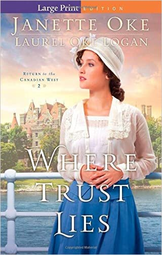Where Trust Lies (Return to the Canadian West) (Volume 2)