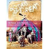 """90 Tage. Ein Traum: 90 days. One dreamvon """"Kristian Schuller"""""""