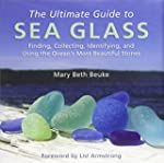 The Ultimate Guide to Sea Glass: Find...