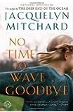 No Time to Wave Goodbye: A Novel (Random House Reader's Circle)