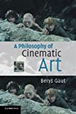 img - for A Philosophy of Cinematic Art book / textbook / text book