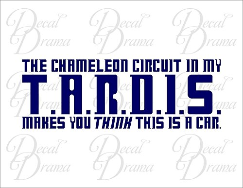 Dr. Who, The chameleon circuit in my TARDIS makes you THINK this is a car; Vinyl Car Decal