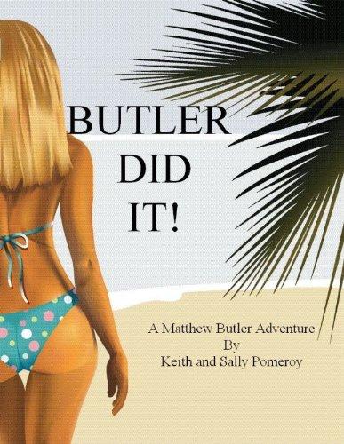 Butler Did It! (The Matthew Butler Adventures Book 1)