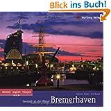 Bremerhaven: Ein Bildband in Farbe