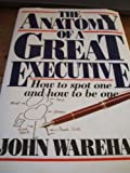 The Anatomy of a Great Executive
