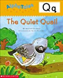 img - for AlphaTales (Letter Q: The Quiet Quail): A Series of 26 Irresistible Animal Storybooks That Build Phonemic Awareness & Teach Each letter of the Alphabet book / textbook / text book