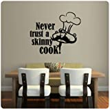 Never trust a skinny cook! Wall Decal Sticker Art Mural Home Décor Quote
