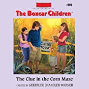 The Clue in the Corn Maze: The Boxcar Children Mysteries, Book 101 | Gertrude Chandler Warner