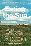 img - for Eating the Sun: How Plants Power the Planet book / textbook / text book