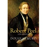 Sir Robert Peel: A Biographyby Douglas Hurd