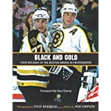 Black and Gold: Four Decades of the Boston Bruins in Photographs ~ Rob Simpson
