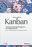 Kanban: Evolution�res Change Management f�r IT-Organisationen