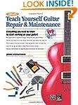 Alfred's Teach Yourself Guitar Repair...