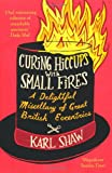 img - for Curing Hiccups with Small Fires book / textbook / text book