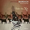 Under the Net Audiobook by Iris Murdoch Narrated by Samuel West