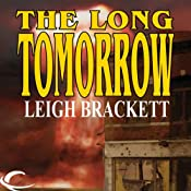 The Long Tomorrow | [Leigh Brackett]