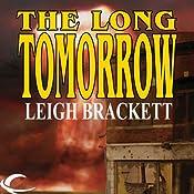 The Long Tomorrow | [Leigh Brackett]