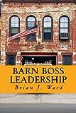 Barn Boss Leadership: Make the Difference