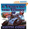 A Twist of the Wrist: Basics of High-performance Motor Cycle Riding - Volume 2: Basics of High-performance Motor Cycle Riding Vol 2