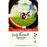 Jack Russell Terrier: Your Happy Healthy Pet ~ Catherine Romaine Brown