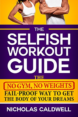 The Selfish Workout Guide by Nicholas Caldwell ebook deal