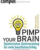 Pimp your Brain: Spielerisches Gehirntraining für mehr beruflichen Erfolg