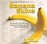img - for Banana Skins: The Secrets of the Slip-ups and Screw-ups That Brought the Famous Down to Earth book / textbook / text book