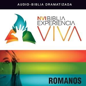 Experiencia Viva: Romanos (Dramatizada): [Romans: The Bible Experience (Dramatized)] | [Zondervan]