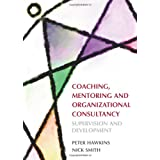 Coaching, Mentoring and Organizational Consultancy: Supervision and Developmentby Peter Hawkins