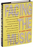 Facing the Music: Stories (Bright Leaf Short Fiction) (0912697911) by Brown, Larry