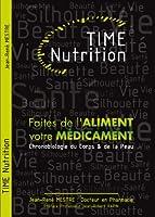 """TIME Nutrition """"Faites de l'aliment votre médicament"""""""