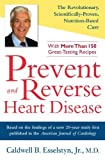 Prevent and Reverse Heart Disease by Caldwell B. Esselstyn Jr. (2/1/2007)