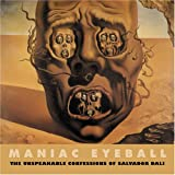 Maniac Eyeball: The Unspeakable Confessions of Salvador Dali (SOLAR ART DIRECTIVES 3)