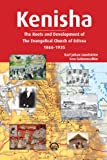 Kenisha: The Roots and Development of the Evangelical Church of Eritrea, 1866-1935