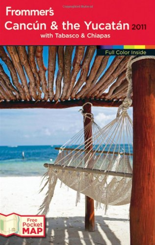 Frommer's Cancun and the Yucatan 2011 (Frommer's Complete Guides)