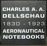 img - for Charles A.A. Dellschau, 1830-1923: Aeronautical Notebooks book / textbook / text book