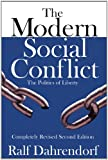 The Modern Social Conflict: The Politics of Liberty (1412847583) by Dahrendorf, Ralf