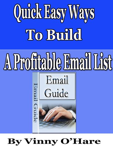 Quick Easy Ways to Build a Profitable Opt In List Vincent O'Hare