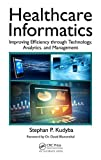 img - for Healthcare Informatics: Improving Efficiency through Technology, Analytics, and Management book / textbook / text book