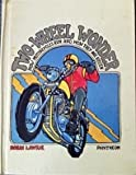 Two wheel wonder;: How motorcycles run and how they are ridden, (0394827430) by Lawrie, Robin