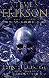 Steven Erikson Forge of Darkness: Epic Fantasy: Kharkanas Trilogy 1