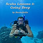 Going Deep: Scuba Lessons, Book 3 | Dean Chills