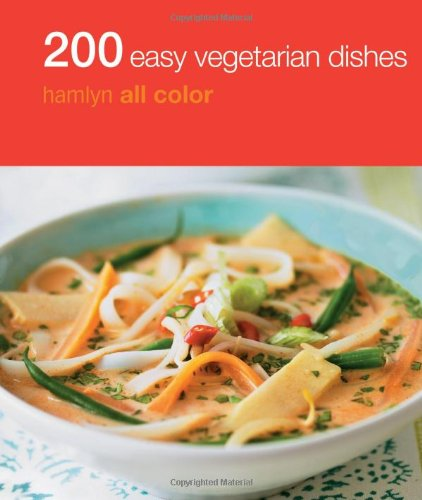 200 Easy Vegetarian Dishes (Hamlyn All Color)