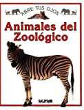 ANIMALES DEL ZOOLOGICO (Abre Tus Ojos) (Spanish Edition)