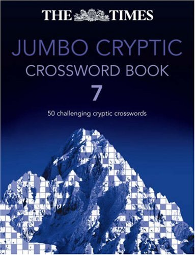 The Times Jumbo Cryptic Crossword Book 7: 50 Challenging Cryptic Crosswords (Bk. 7) PDF
