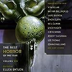 The Best Horror of the Year, Volume Six | Ellen Datlow - editor