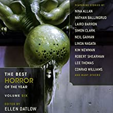 The Best Horror of the Year, Volume Six (       UNABRIDGED) by Ellen Datlow - editor Narrated by Mark Cabus