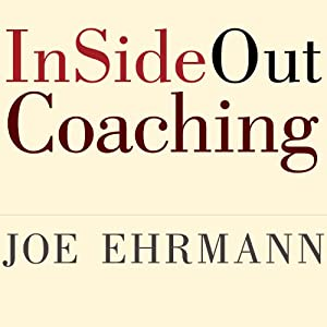 InSideOut Coaching: How Sports Can Transform Lives | [Joe Ehrmann, Gregory Jordan, Paula Ehrmann]