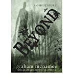 img - for [ [ [ Beyond: A Ghost Story [ BEYOND: A GHOST STORY ] By McNamee, Graham ( Author )Sep-11-2012 Hardcover book / textbook / text book