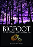 Bigfoot and Other Mysterious Creatures